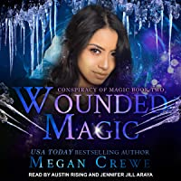 Wounded Magic: Conspiracy of Magic Series, Book 2