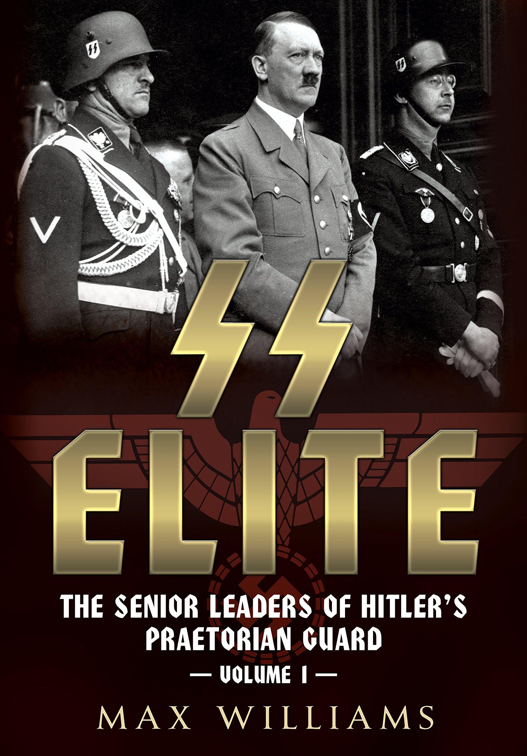 Download SS Elite. Volume 1: A to J: The Senior Leaders of Hitler's Praetorian Guard pdf