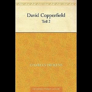 David Copperfield - Teil 2 (German Edition)