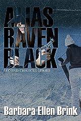 Alias Raven Black (Second Chances, Book 2) Kindle Edition