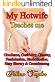My Hotwife Teaches me: Obedience, Cuckoldry, Chastity, Feminization, Bimbofication, Sissy Slavery & Crossdressing (English Edition)