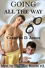 Going All The Way (Men In The Hot Room Book 3) Kindle Edition