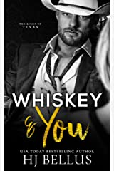 Whiskey & You (The Kings of Texas Billionaires) Kindle Edition
