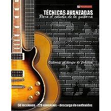 Técnicas avanzadas para el estudio de la guitarra: Optimice su tiempo de práctica y logre resultados a corto plazo (Spanish Edition) Dec 1, 2015