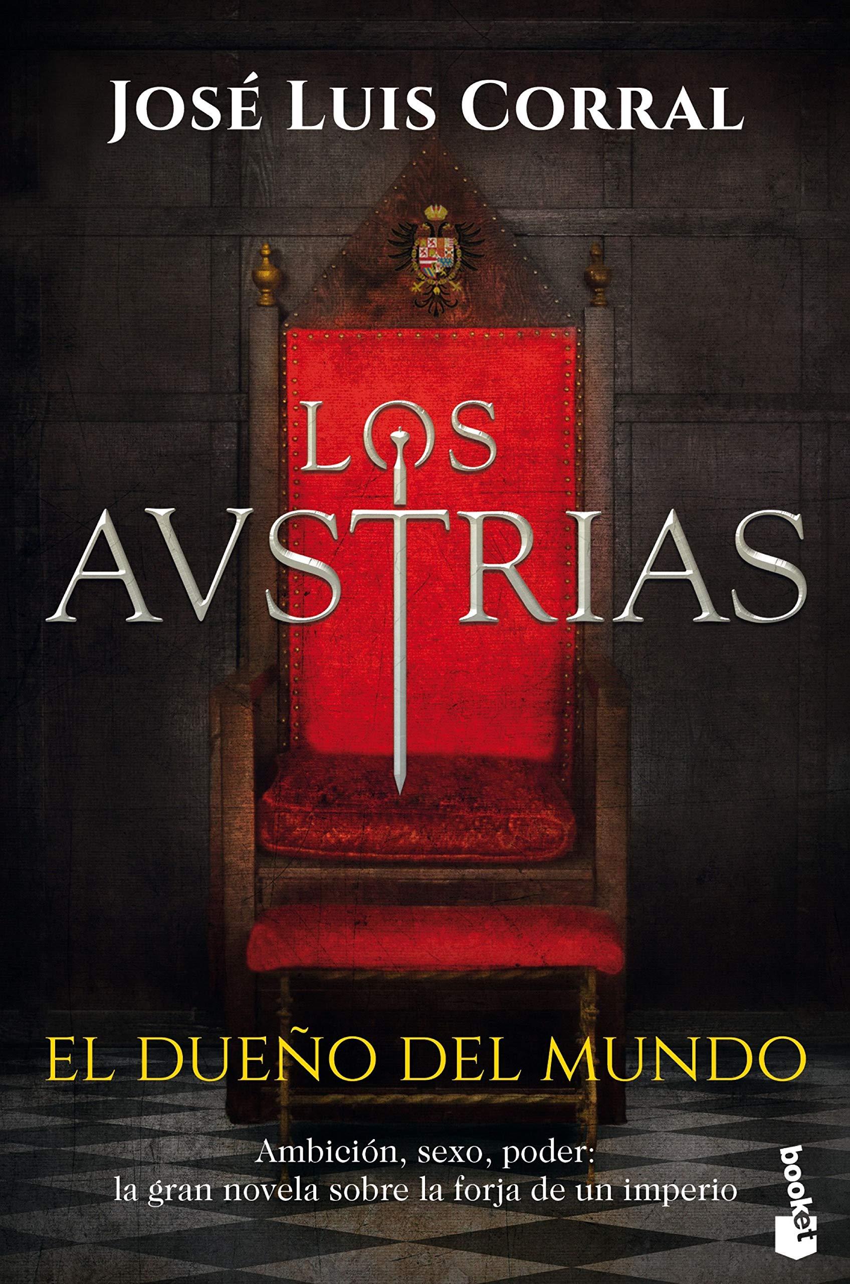 Los Austrias. El dueño del mundo (Novela histórica): Amazon.es: Corral, José Luis: Libros