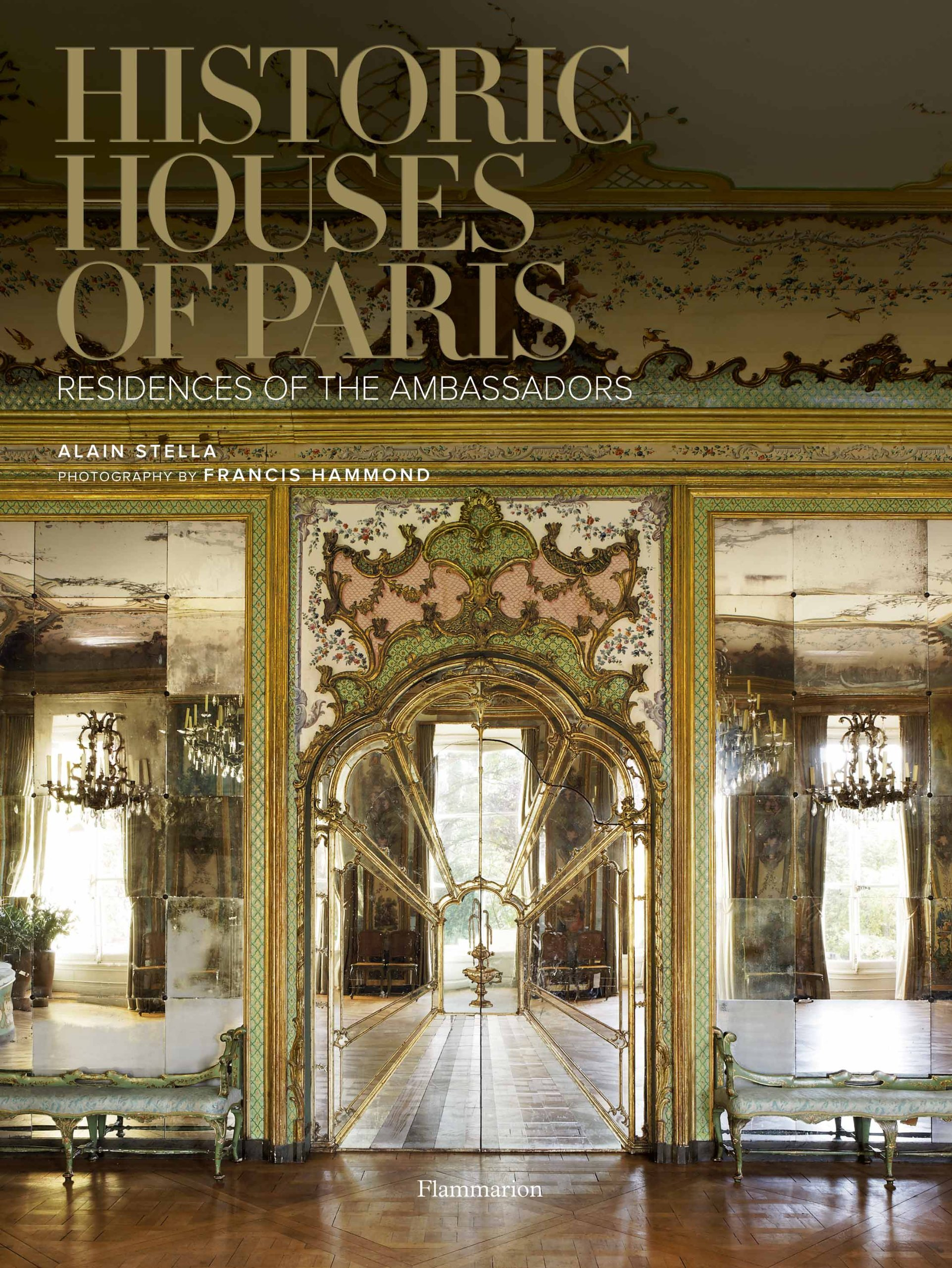 Historic Houses of Paris: Residences of the Ambassadors by Flammarion