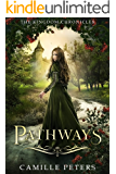 Pathways (The Kingdom Chronicles Book 1)