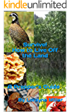 Survive! How to Live Off the Land : A Prepper's Guide