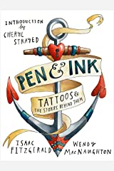 Pen & Ink: Tattoos and the Stories Behind Them Kindle Edition