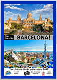 ONE-TWO-GO Barcelona: The Ultimate Guide to Barcelona 2016 with Helpful Maps, Breathtaking Photos and Insider Advice (One-Two-Go.com Book 18) (English Edition)