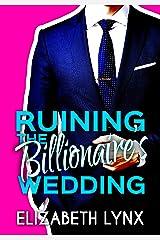 Ruining the Billionaire's Wedding (Blue Ridge Mountain Billionaires) Kindle Edition