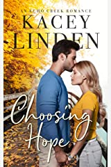 Choosing Hope: A Sweet Small Town Romance (Echo Creek Romance) Kindle Edition