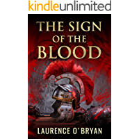 The Sign of The Blood: The Unputdownable Story of the Greatest Roman Emperor and the Woman Who Won Him the Crown