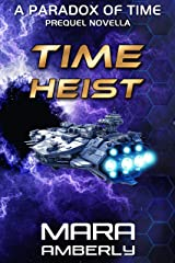 Time Heist: A Paradox of Time Prequel Novella Kindle Edition