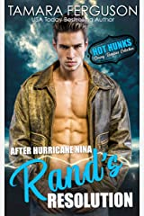 After Hurricane Nina, Rand's Resolution (Hot Hunks-Steamy Romance Collection) Kindle Edition