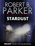 Stardust (A Spenser Mystery) (The Spenser Series Book 17)