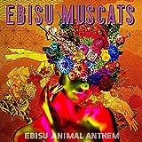 EBISU ANIMAL ANTHEM(初回限定盤)(DVD付)