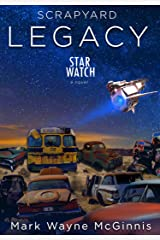 Scrapyard LEGACY (Star Watch Book 6) Kindle Edition
