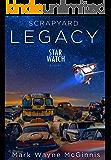 Scrapyard LEGACY (Star Watch Book 6)