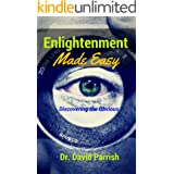 Enlightenment Made Easy: Discovering The Obvious