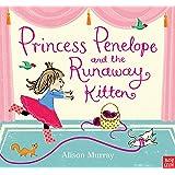 Princess Penelope and the Runaway Kitten (Alison Murray Glitter Books)