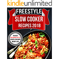 Freestyle 2018 Slow Cooker Recipes: The Best Slow Cooking Freestyle Recipes For Rapid Weight Loss (Freestyle Cookbook Book 3) (English Edition)