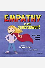 Empathy Is My Superpower: A Story about Showing You Care: 3 (Without Limits) Paperback