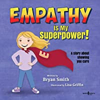 Empathy is My Superpower: A Story About Showing You Care: 3