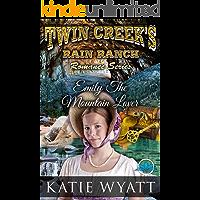 Emily The Mountain Lover (Twin Creek's Rain Ranch Romance Series Book 6)