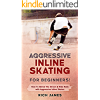 Aggressive Inline Skating: For Beginners! How To Shred The Street & Ride Rails with Aggressive Inline Skates