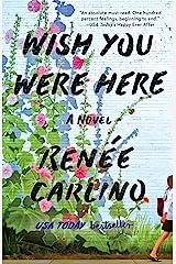 Wish You Were Here: A Novel Kindle Edition