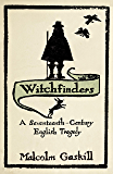 Witchfinders: A Seventeenth-century English Tragedy (English Edition)
