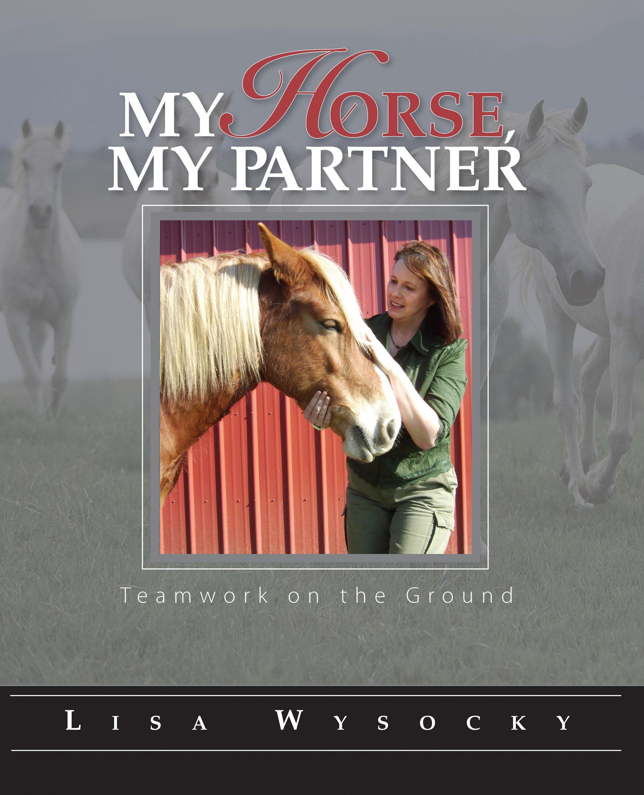 Read Online My Horse, My Partner: Teamwork on the Ground PDF
