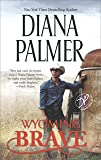 Wyoming Brave: A New York Times Bestseller (Wyoming Men)