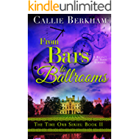 From Bars to Ballrooms: A Regency Time Travel Romance (The Time Orb Series Book 2)