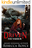 Driven: A Young Adult Dystopian Paranormal Urban Fantasy Romance (The Warrior Series Book 2)