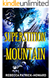Superstition Mountain: An Appalachian Mountain Mystery of Myths & Legends