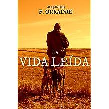 La vida leída (Spanish Edition) Dec 21, 2014