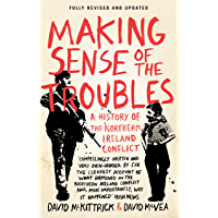 Making Sense of the Troubles: A History of the Northern Ireland Conflict (English Edition)
