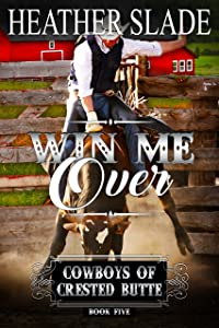 Win Me Over (Cowboys of Crested Butte Book 5)