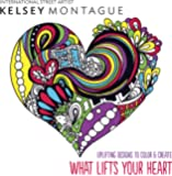 What Lifts Your Heart: Uplifting Designs to Color & Create
