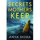 Secrets Mothers Keep: A twisty thriller that will break your heart