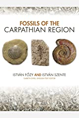 Fossils of the Carpathian Region (Life of the Past) Kindle Edition