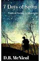 7 Days of Seven: Tales of Fantasy and Adventure for Middle Grade Readers Kindle Edition