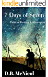 7 Days of Seven: Tales of Fantasy and Adventure for Middle Grade Readers