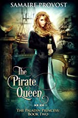 The Pirate Queen (The Paladin Princess Book 2) Kindle Edition