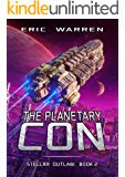 The Planetary Con (Stellar Outlaw Book 2)