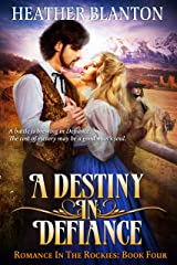 A Destiny in Defiance: A Christian Historical Western Romance (Romance in the Rockies Book 4) Kindle Edition