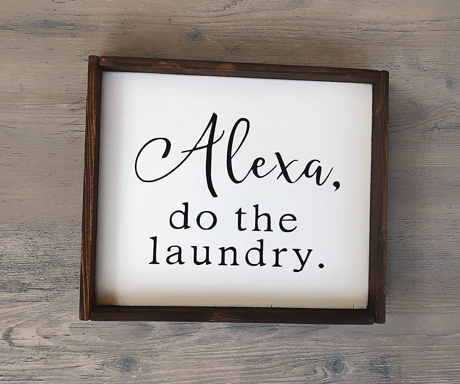 Wood Framed Sign 16x20'' Alexa Do The Laundry Sign Home Decor Handmade Sign Wooden Sign Laundry Interior Sign Rustic Decor Farmhouse Alexa Gift