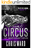 The Circus of Machinations (Tales of Crow #4)